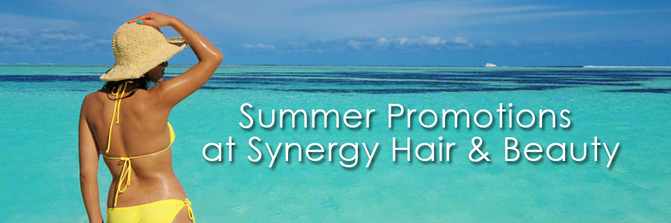 Summer Promotions at Synergy Hair & Beauty
